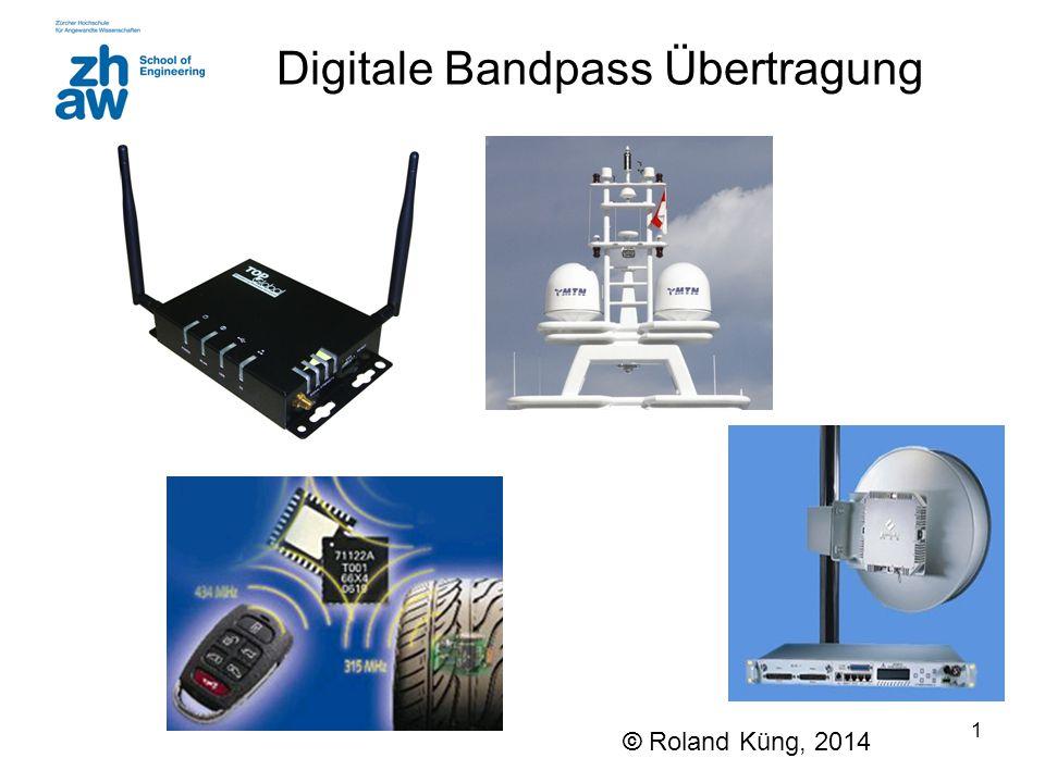 1 Digitale Bandpass Übertragung © Roland Küng, 2014