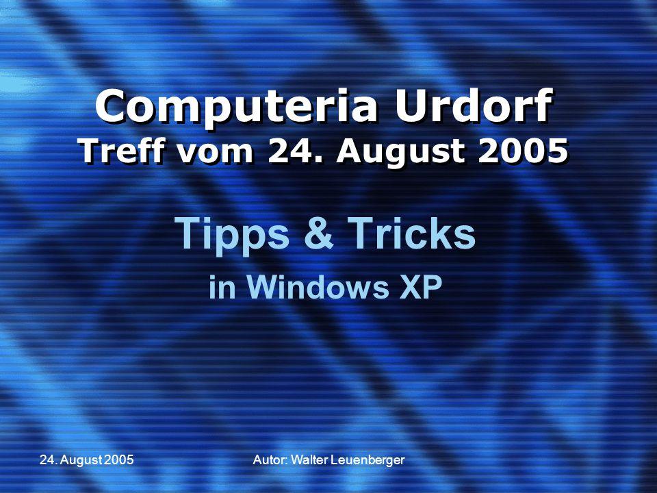 24. August 2005Autor: Walter Leuenberger Computeria Urdorf Treff vom 24.