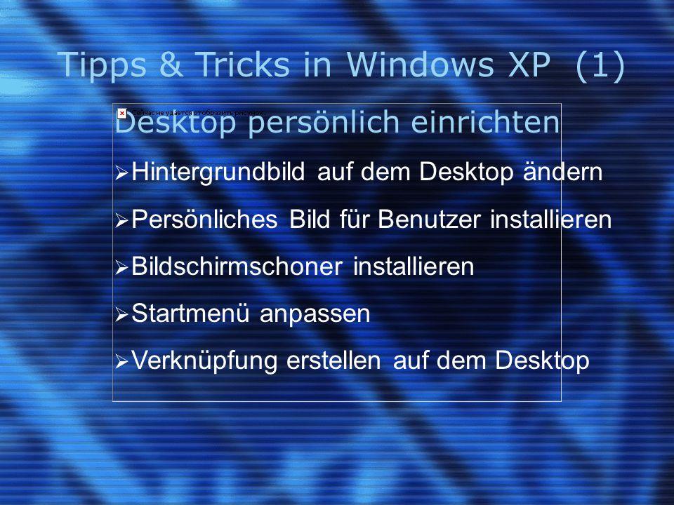 Tipps & Tricks in Windows XP (2) Anzeigeeigenschaften ändern  Bildschirmauflösung ändern Typografie  Schriften installieren / deinstallieren