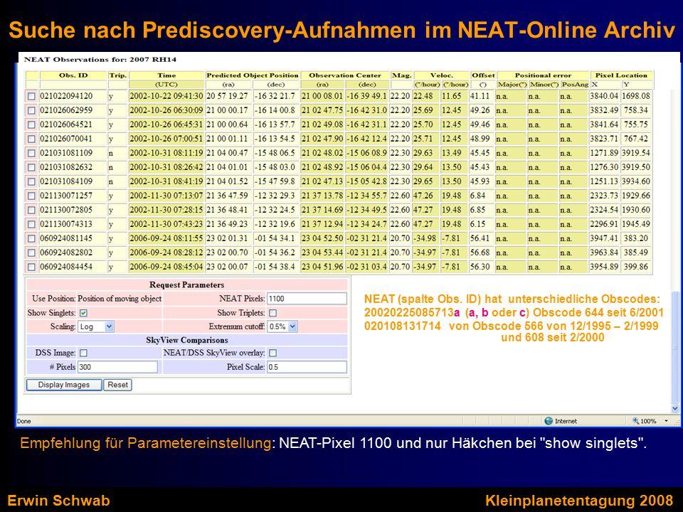 Suche nach Prediscovery-Aufnahmen im NEAT-Online Archiv Empfehlung für Parametereinstellung: NEAT-Pixel 1100 und nur Häkchen bei show singlets .