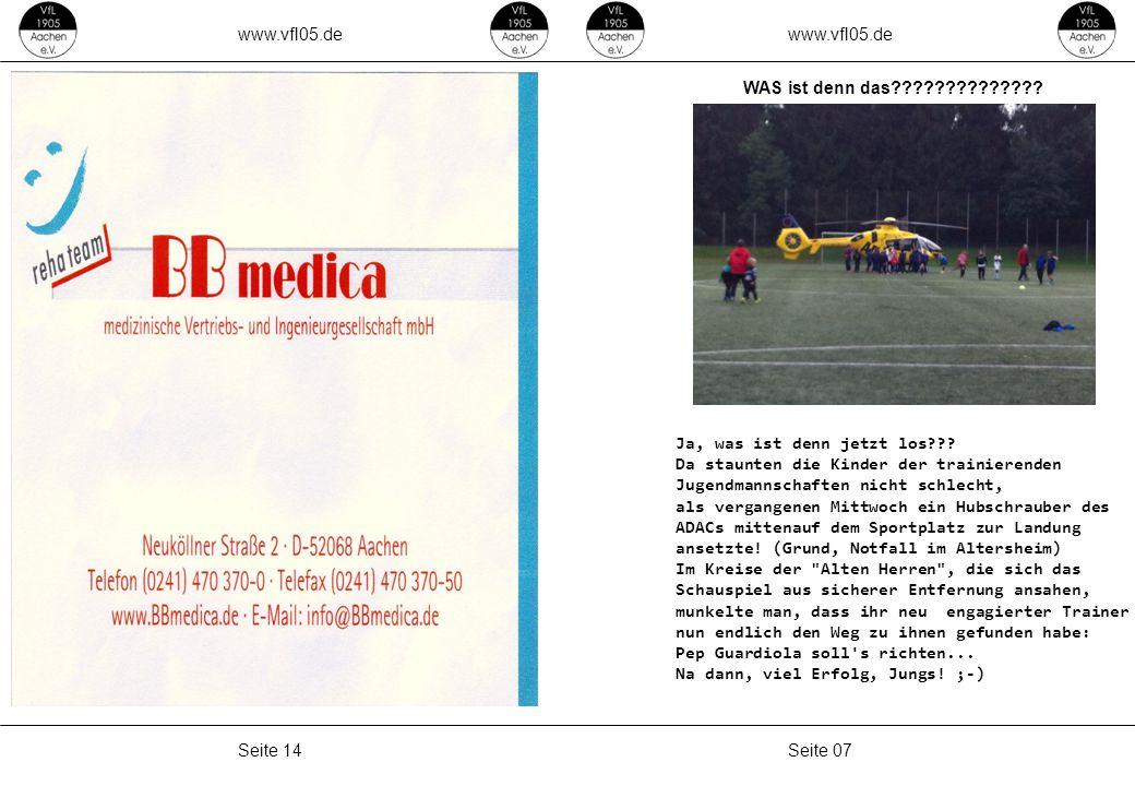 www.vfl05.de Seite 07Seite 14 WAS ist denn das?????????????? Ja, was ist denn jetzt los??? Da staunten die Kinder der trainierenden Jugendmannschaften