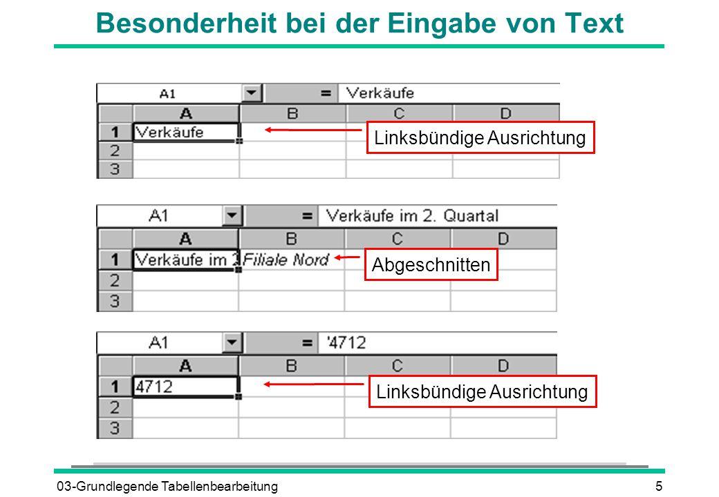 03-Grundlegende Tabellenbearbeitung5 Besonderheit bei der Eingabe von Text Abgeschnitten Linksbündige Ausrichtung