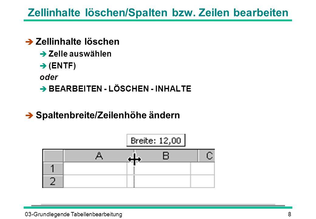03-Grundlegende Tabellenbearbeitung8 Zellinhalte löschen/Spalten bzw.