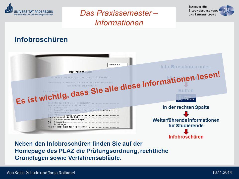 Ann Katrin Schade und Tanja Rotärmel 18.11.2014 Das Praxissemester – Informationen Infobroschüren Neben den Infobroschüren finden Sie auf der Homepage
