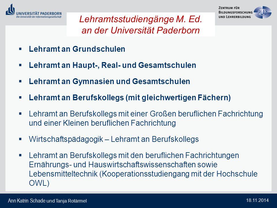 Ann Katrin Schade und Tanja Rotärmel 18.11.2014  Lehramt an Grundschulen  Lehramt an Haupt-, Real- und Gesamtschulen  Lehramt an Gymnasien und Gesa
