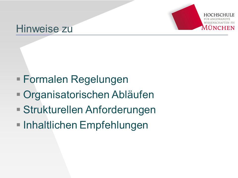 Hinweise zu  Formalen Regelungen  Organisatorischen Abläufen  Strukturellen Anforderungen  Inhaltlichen Empfehlungen