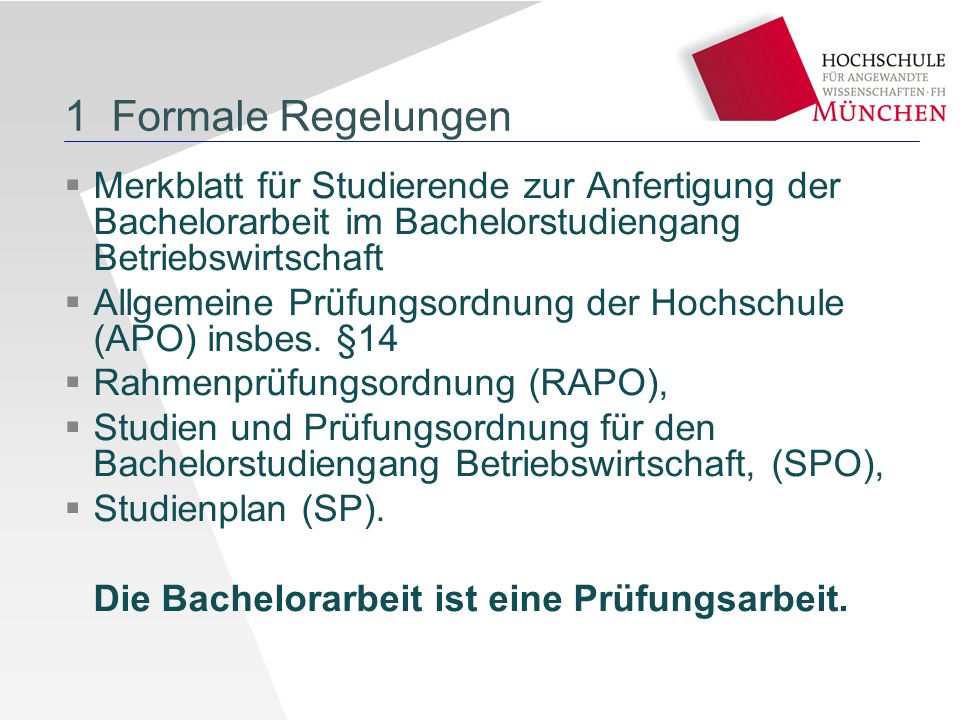 1 Formale Regelungen  Merkblatt für Studierende zur Anfertigung der Bachelorarbeit im Bachelorstudiengang Betriebswirtschaft  Allgemeine Prüfungsord