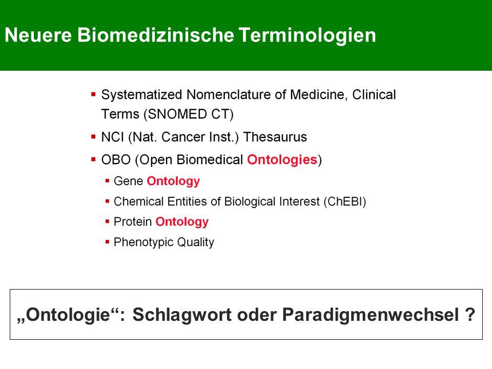 """Neuere Biomedizinische Terminologien """"Ontologie : Schlagwort oder Paradigmenwechsel ?"""