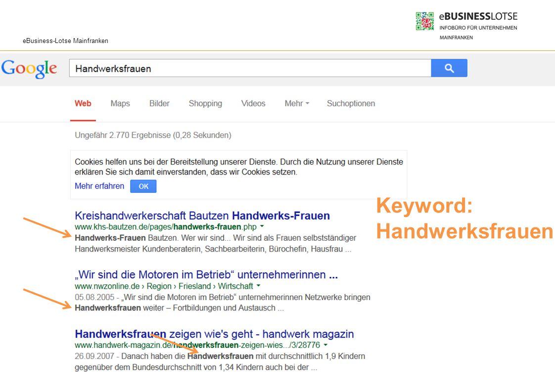 eBusiness-Lotse Mainfranken Wie funktioniert eine Suchmaschine? 11 Keyword: Handwerksfrauen