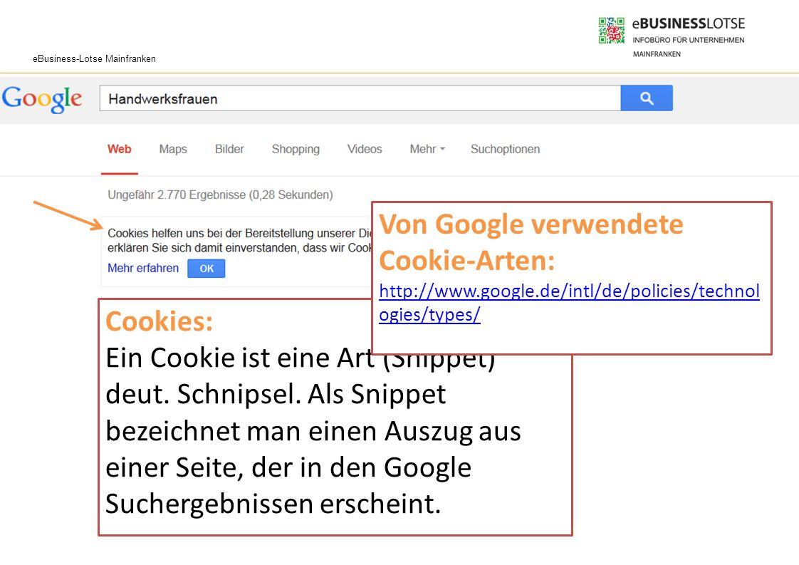 eBusiness-Lotse Mainfranken Wie funktioniert eine Suchmaschine? 19 Cookies: Ein Cookie ist eine Art (Snippet) deut. Schnipsel. Als Snippet bezeichnet