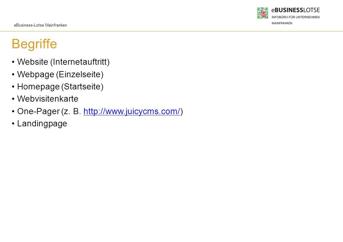 eBusiness-Lotse Mainfranken Begriffe Website (Internetauftritt) Webpage (Einzelseite) Homepage (Startseite) Webvisitenkarte One-Pager (z. B. http://ww