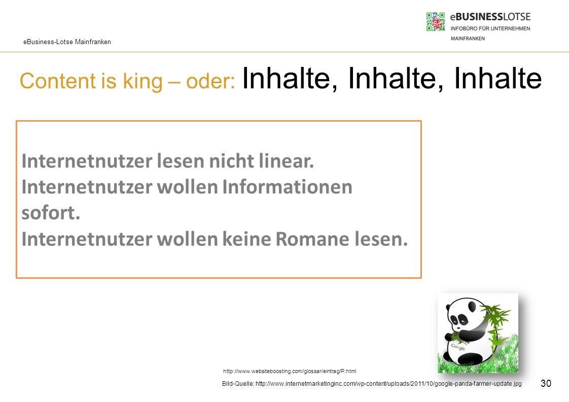 eBusiness-Lotse Mainfranken Content is king – oder: Inhalte, Inhalte, Inhalte Der Inhalt, insbesondere der Text einer Webseite ist mit Abstand der wic