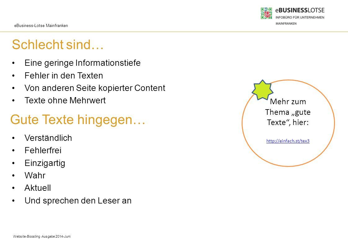 eBusiness-Lotse Mainfranken Schlecht sind… Eine geringe Informationstiefe Fehler in den Texten Von anderen Seite kopierter Content Texte ohne Mehrwert