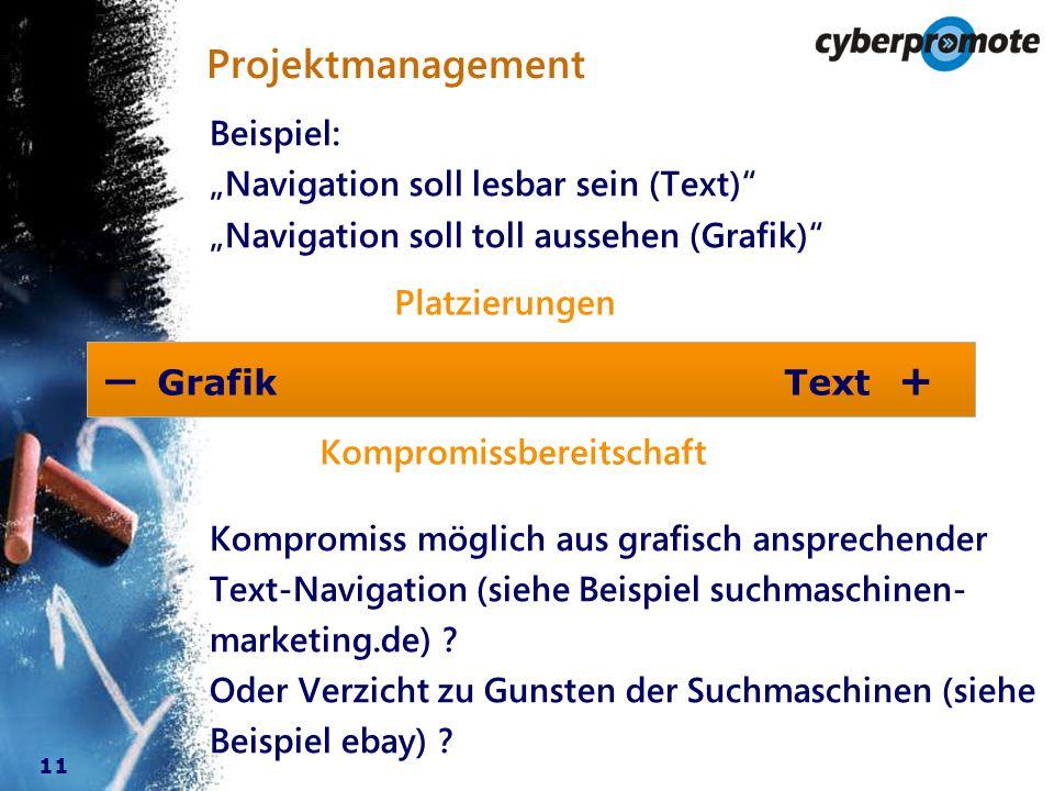 """11 Beispiel: """"Navigation soll lesbar sein (Text) """"Navigation soll toll aussehen (Grafik) Kompromiss möglich aus grafisch ansprechender Text-Navigation (siehe Beispiel suchmaschinen- marketing.de) ."""