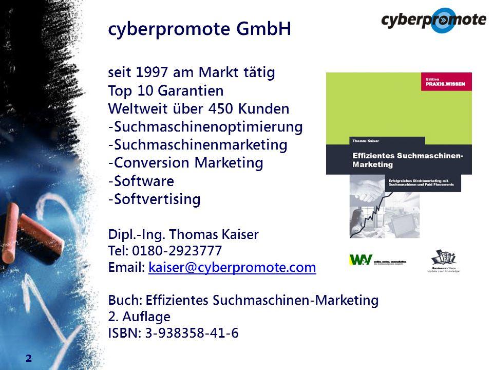 2 cyberpromote GmbH seit 1997 am Markt tätig Top 10 Garantien Weltweit über 450 Kunden -Suchmaschinenoptimierung -Suchmaschinenmarketing -Conversion Marketing - Software -Softvertising Dipl.-Ing.