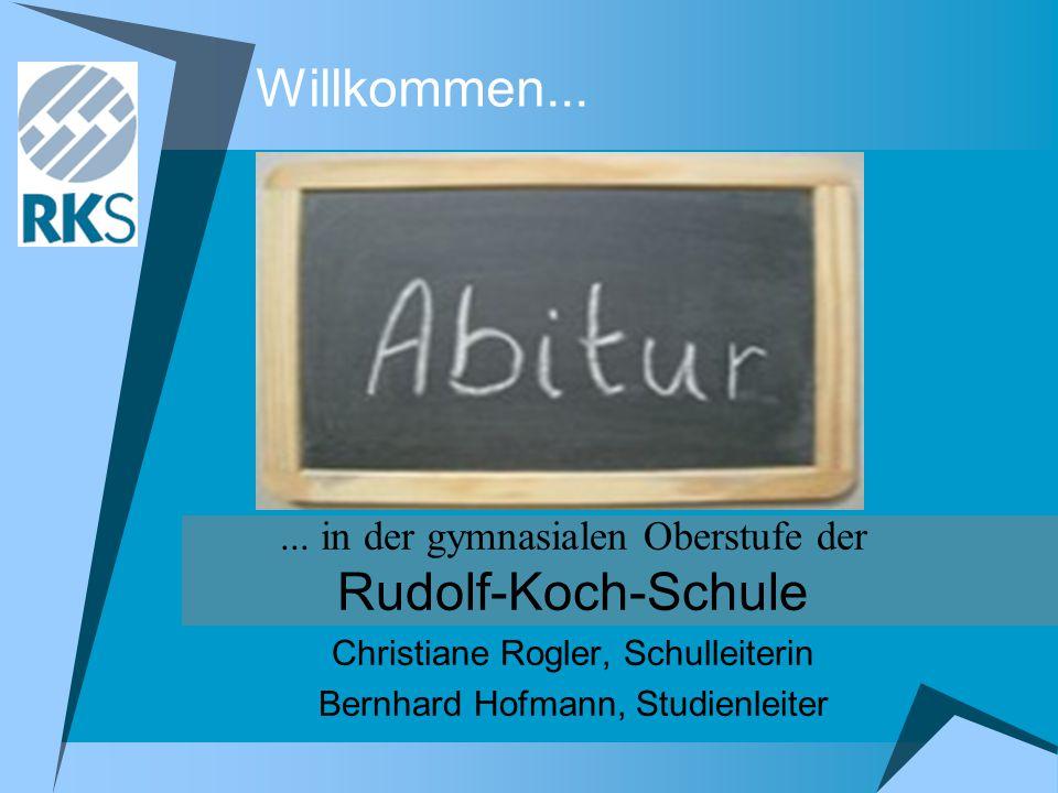 Willkommen...... in der gymnasialen Oberstufe der Rudolf-Koch-Schule Christiane Rogler, Schulleiterin Bernhard Hofmann, Studienleiter
