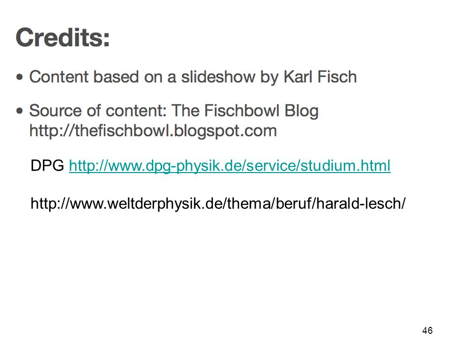 27.03.2015E1 WS14/1546 DPG http://www.dpg-physik.de/service/studium.htmlhttp://www.dpg-physik.de/service/studium.html http://www.weltderphysik.de/thema/beruf/harald-lesch/