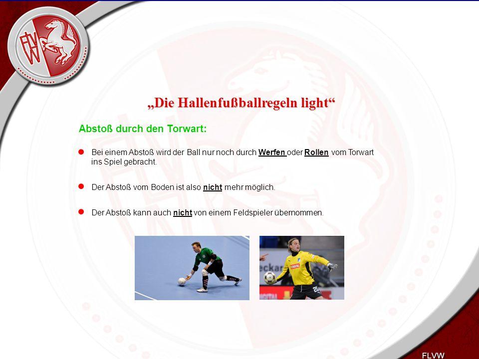 Heiko Schneider KSL Bochum FLVW Kreis Bochum www.kreis-bochum.de Abstoß durch den Torwart: Bei einem Abstoß wird der Ball nur noch durch Werfen oder R