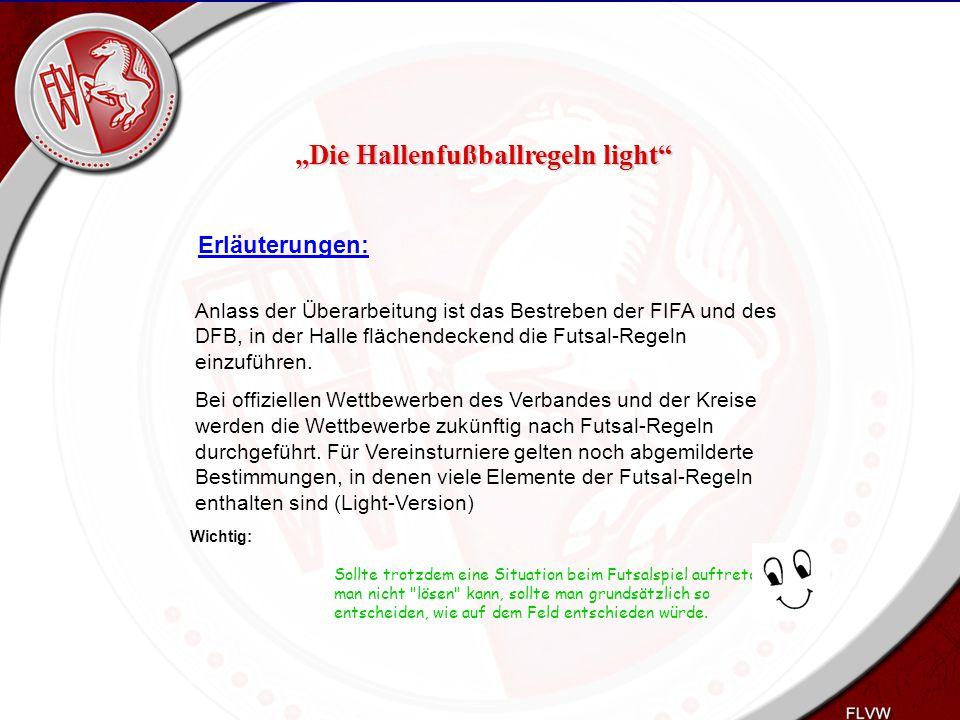 Heiko Schneider KSL Bochum FLVW Kreis Bochum www.kreis-bochum.de Deckenberührung: Sobald der Ball die Hallendecke berührt, ist das Spiel zu unterbrechen und es erfolgt ein Einkick von der Seitenlinie.