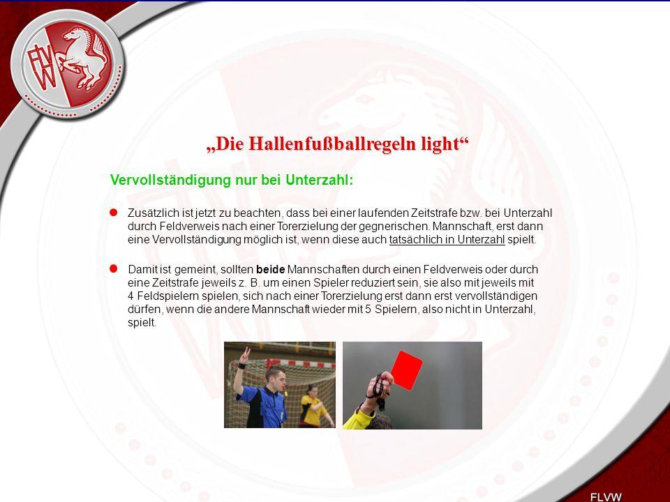 Heiko Schneider KSL Bochum FLVW Kreis Bochum www.kreis-bochum.de Vervollständigung nur bei Unterzahl: Zusätzlich ist jetzt zu beachten, dass bei einer