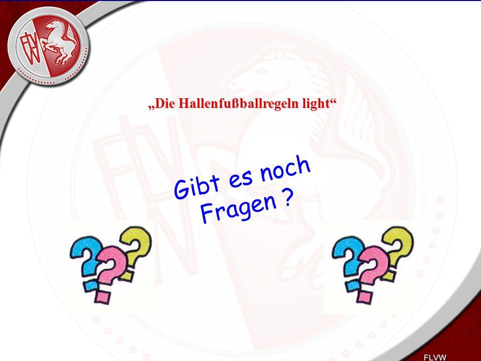 """Heiko Schneider KSL Bochum FLVW Kreis Bochum www.kreis-bochum.de Gibt es noch Fragen ? """"Die Hallenfußballregeln light"""""""