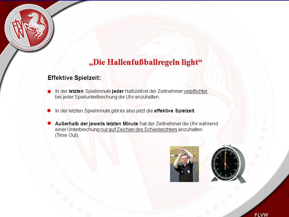 Heiko Schneider KSL Bochum FLVW Kreis Bochum www.kreis-bochum.de Effektive Spielzeit: In der letzten Spielminute jeder Halbzeit ist der Zeitnehmer ver