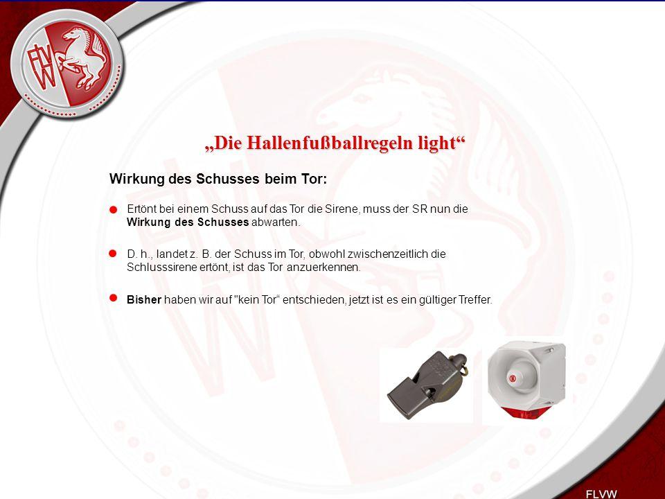 Heiko Schneider KSL Bochum FLVW Kreis Bochum www.kreis-bochum.de Wirkung des Schusses beim Tor: Ertönt bei einem Schuss auf das Tor die Sirene, muss d