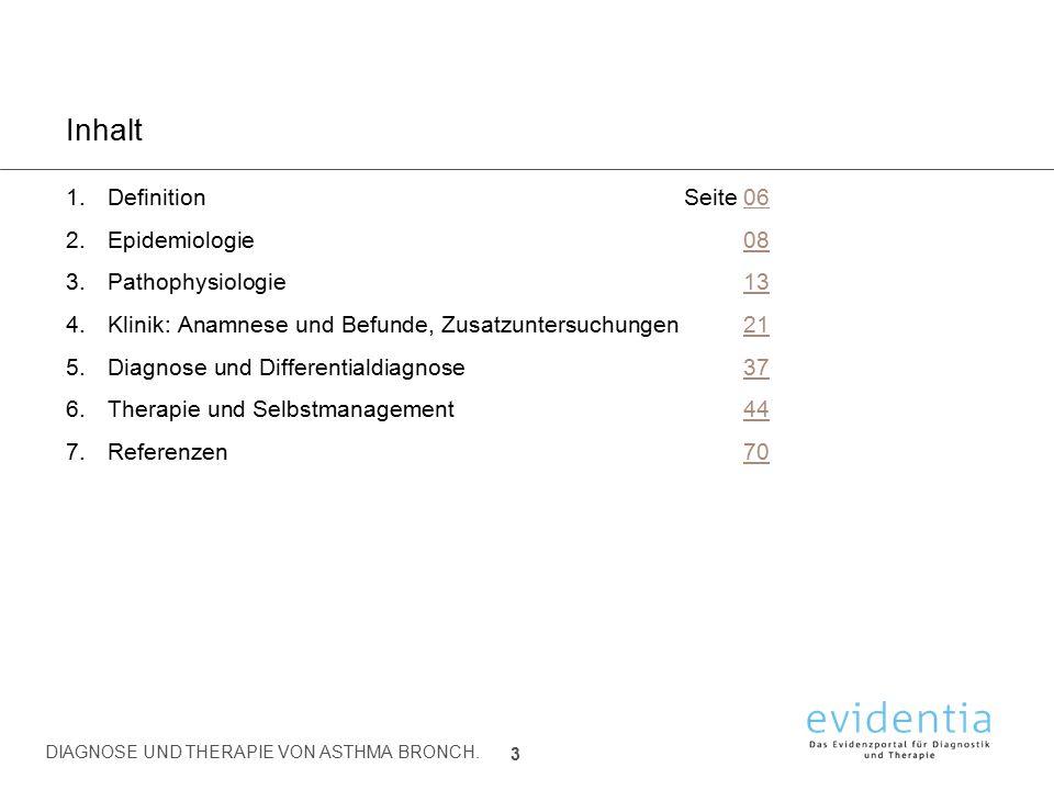 Inhalt 1.DefinitionSeite 0606 2.Epidemiologie0808 3.Pathophysiologie1313 4.Klinik: Anamnese und Befunde, Zusatzuntersuchungen2121 5.Diagnose und Diffe