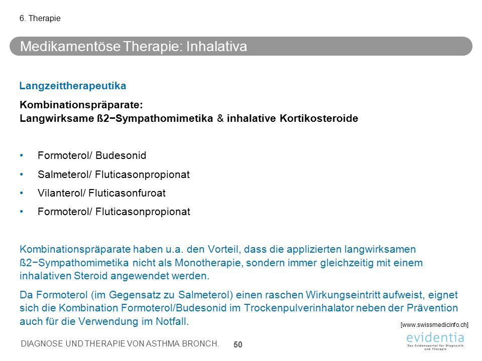 Medikamentöse Therapie: Inhalativa Langzeittherapeutika Kombinationspräparate: Langwirksame ß2−Sympathomimetika & inhalative Kortikosteroide Formotero