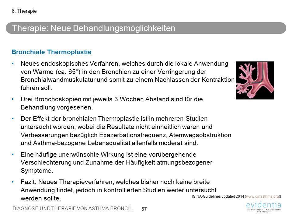 Therapie: Neue Behandlungsmöglichkeiten Bronchiale Thermoplastie Neues endoskopisches Verfahren, welches durch die lokale Anwendung von Wärme (ca. 65°