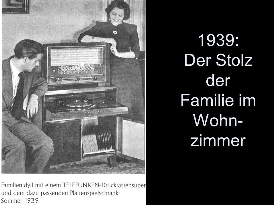 1939: Der Stolz der Familie im Wohn- zimmer