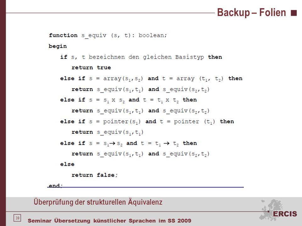 39 Seminar Übersetzung künstlicher Sprachen im SS 2009 Backup – Folien Überprüfung der strukturellen Äquivalenz