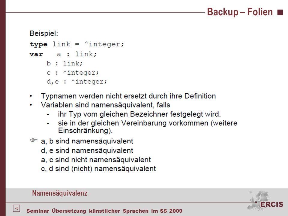 40 Seminar Übersetzung künstlicher Sprachen im SS 2009 Backup – Folien Namensäquivalenz