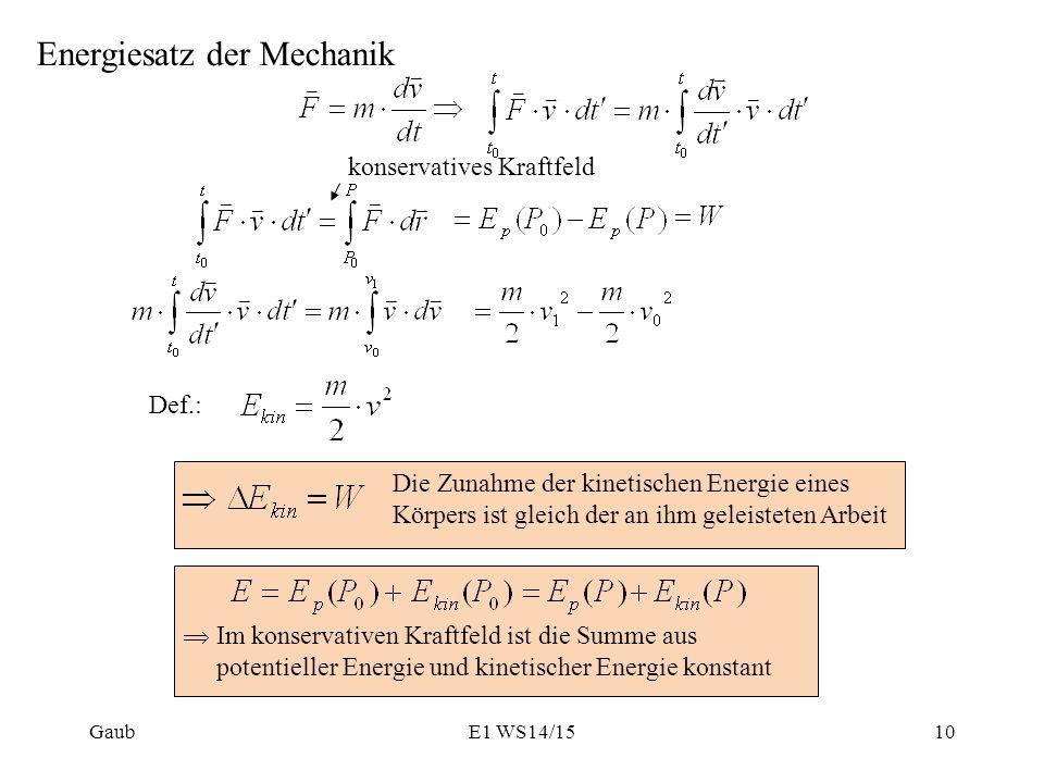 Energiesatz der Mechanik konservatives Kraftfeld Def.: Die Zunahme der kinetischen Energie eines Körpers ist gleich der an ihm geleisteten Arbeit  Im