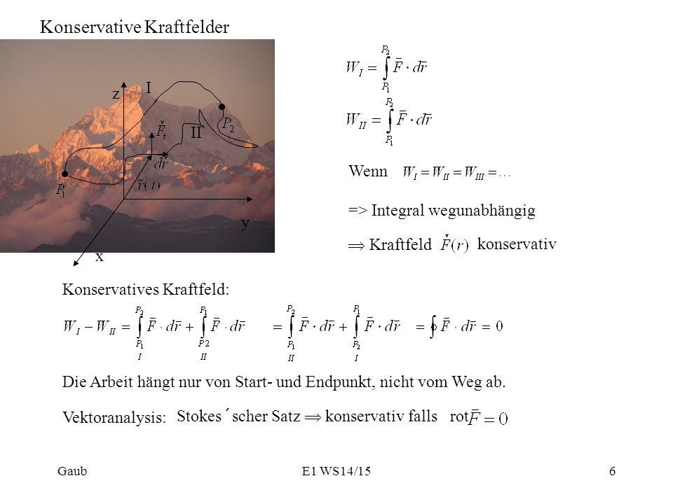 Konservative Kraftfelder x y z II I Wenn => Integral wegunabhängig  Kraftfeld konservativ Konservatives Kraftfeld: Die Arbeit hängt nur von Start- un