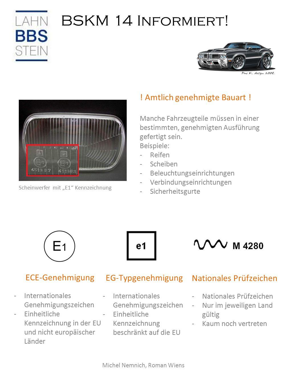 """BSKM 14 Informiert.Michel Nemnich, Roman Wiens Scheinwerfer mit """"E1 Kennzeichnung ."""
