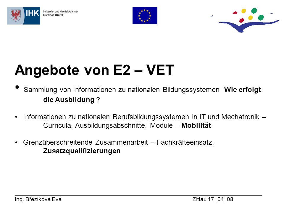 Angebote von E2 – VET Sammlung von Informationen zu nationalen Bildungssystemen Wie erfolgt die Ausbildung .