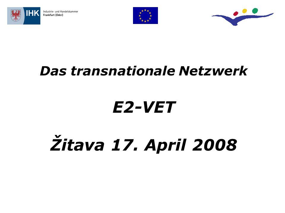 Das transnationale Netzwerk E2-VET Žitava 17. April 2008