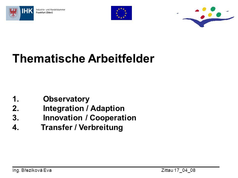 Thematische Arbeitfelder 1. Observatory 2. Integration / Adaption 3.