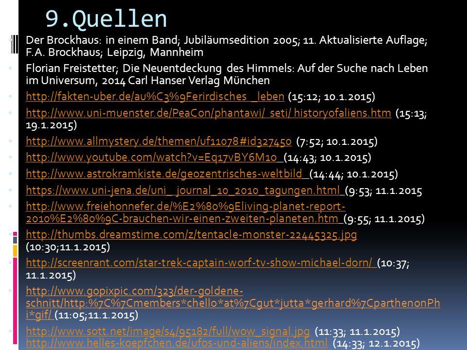 9.Quellen Der Brockhaus: in einem Band; Jubiläumsedition 2005; 11. Aktualisierte Auflage; F.A. Brockhaus; Leipzig, Mannheim Florian Freistetter; Die N