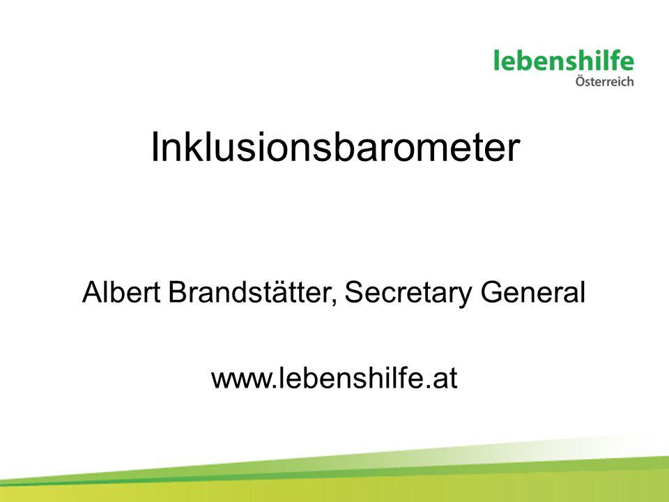 Inklusionsbarometer Albert Brandstätter, Secretary General www.lebenshilfe.at