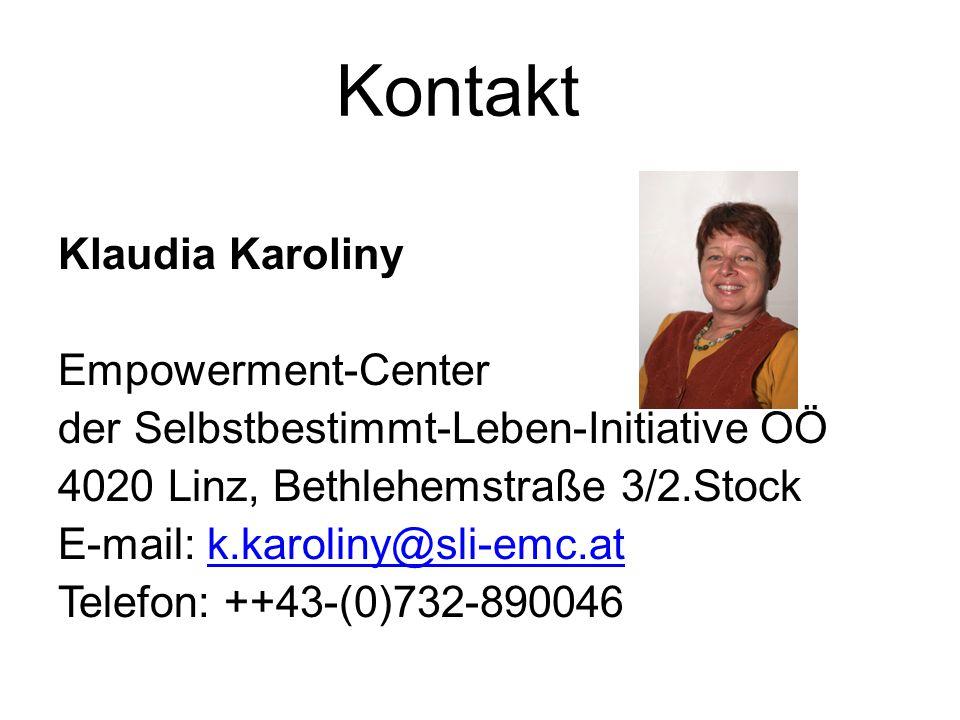 Kontakt Klaudia Karoliny Empowerment-Center der Selbstbestimmt-Leben-Initiative OÖ 4020 Linz, Bethlehemstraße 3/2.Stock E-mail: k.karoliny@sli-emc.atk