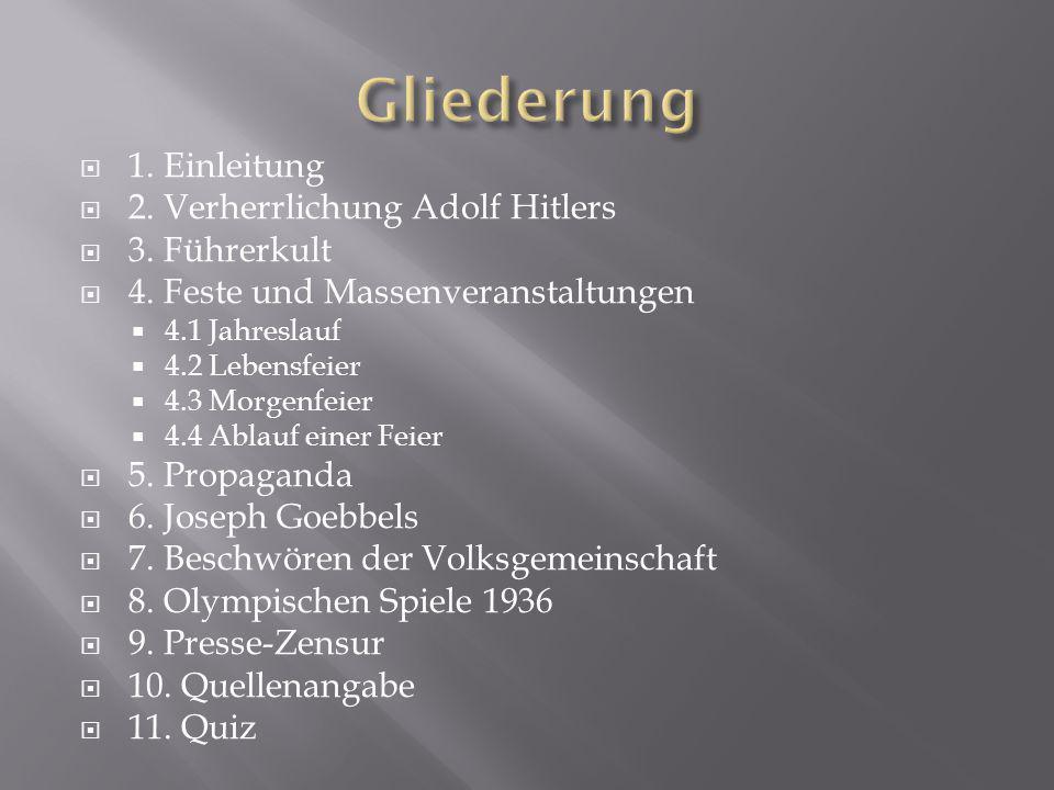 1. Einleitung  2. Verherrlichung Adolf Hitlers  3. Führerkult  4. Feste und Massenveranstaltungen  4.1 Jahreslauf  4.2 Lebensfeier  4.3 Morgen
