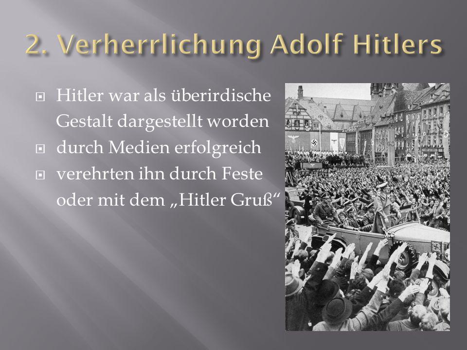 """ Hitler war als überirdische Gestalt dargestellt worden  durch Medien erfolgreich  verehrten ihn durch Feste oder mit dem """"Hitler Gruß"""""""