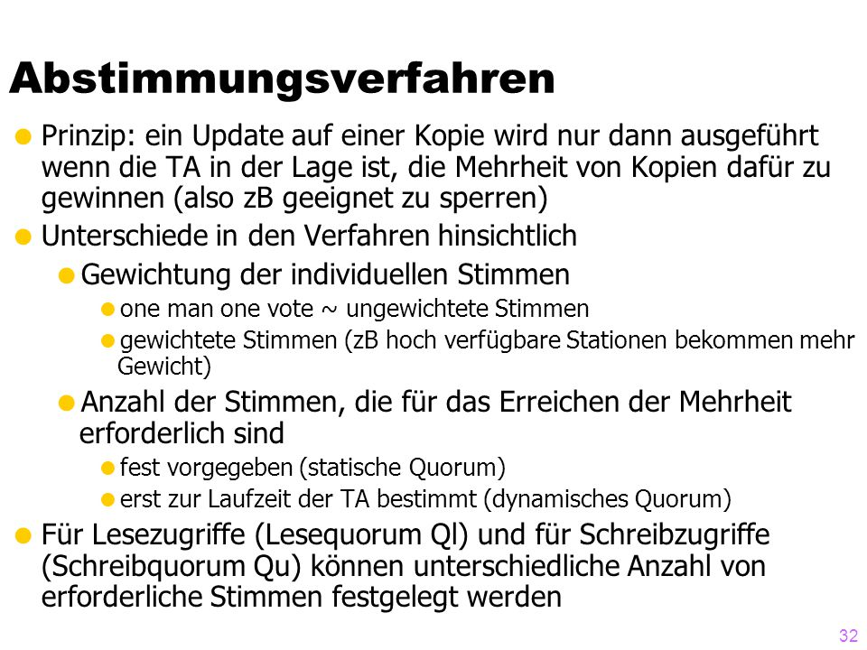 "31 Eager ~ synchron Update anywhere, anytime, anyhow Reconciliation ~ Konsistenz- Erhaltung ""von Hand"" bei Konflikten Lazy ~ asynchron"