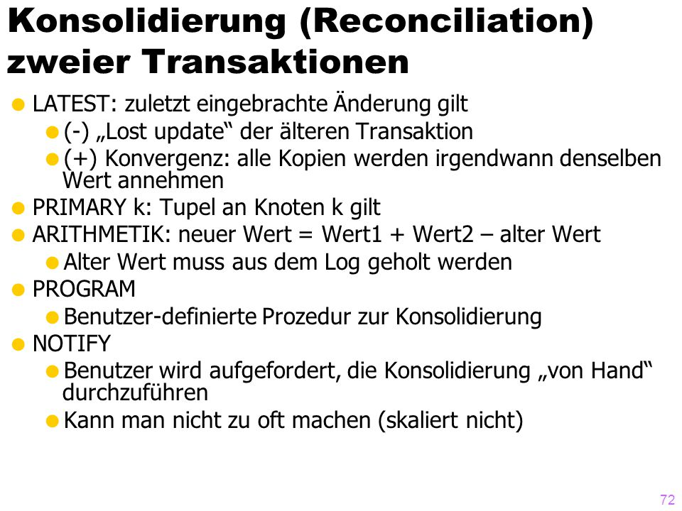 71 Reconciliation  Reconciliation means System Delusion  Data inconsistent with itself and reality  How frequent is it.