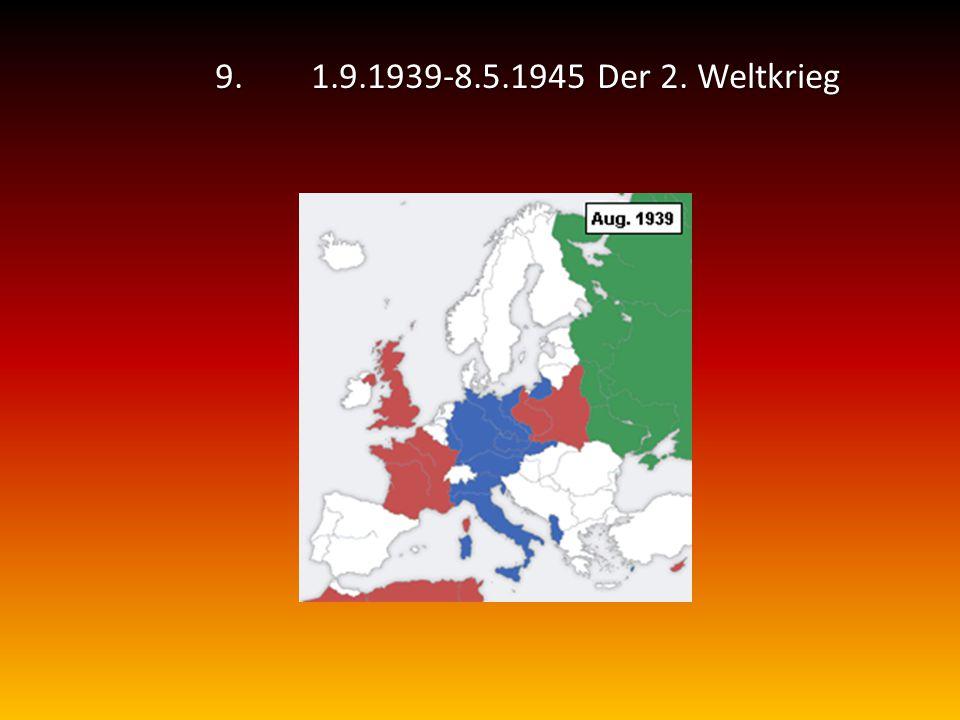 9.1.9.1939-8.5.1945 Der 2. Weltkrieg