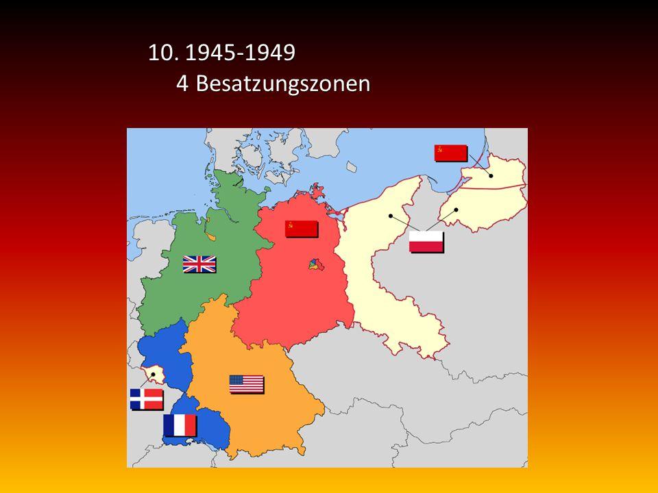 10.1945-1949 4 Besatzungszonen 4 Besatzungszonen