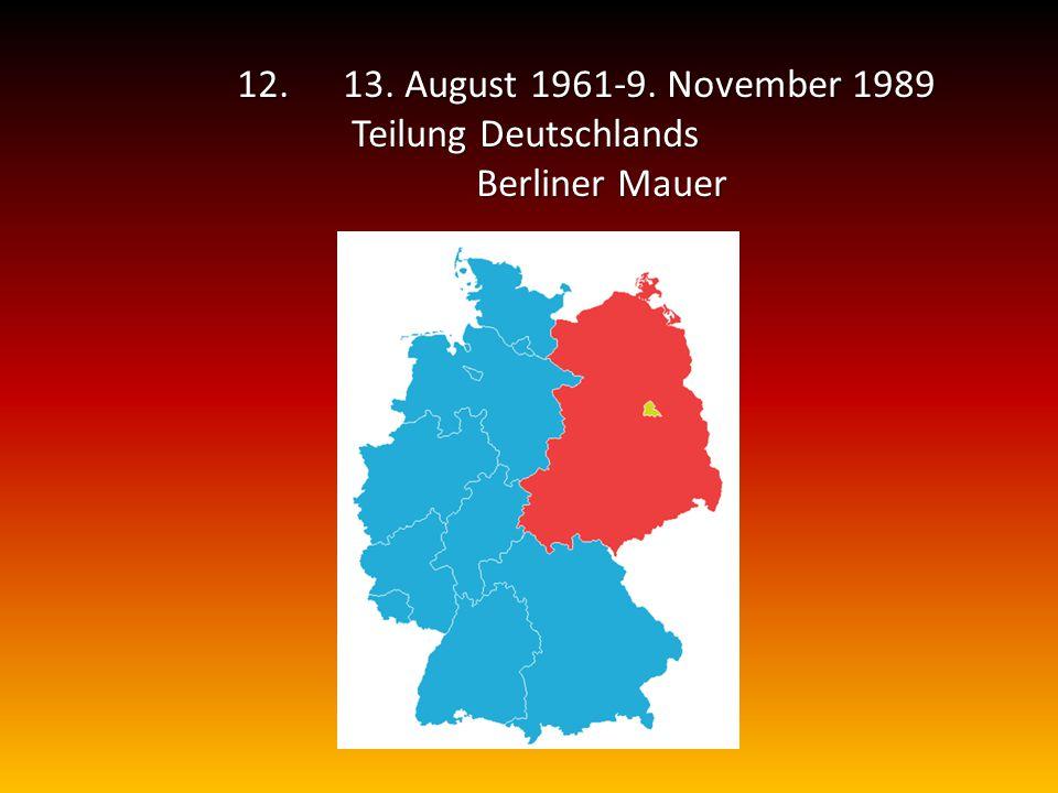 12.13. August 1961-9. November 1989 Teilung Deutschlands Teilung Deutschlands Berliner Mauer