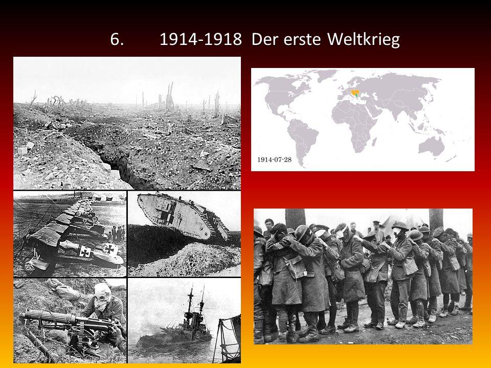 6. 1914-1918 Der erste Weltkrieg